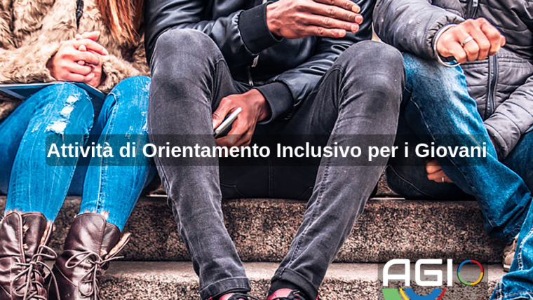 Finalmente progetto AGIO! Per valorizzare il talento dei giovani attraverso l'orientamento, costruendo benessere futuro.